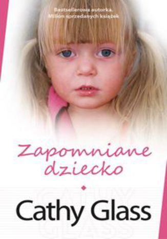 Okładka książki Zapomniane dziecko