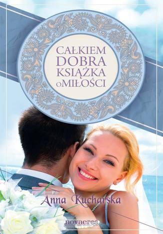 Okładka książki/ebooka Całkiem dobra książka o miłości