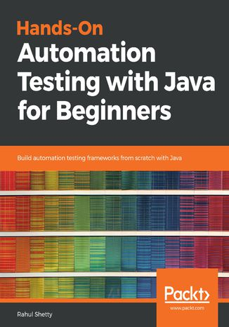 Okładka książki/ebooka Hands-On Automation Testing with Java for Beginners