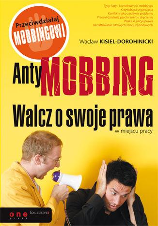 Okładka książki/ebooka AntyMOBBING. Walcz o swoje prawa w miejscu pracy