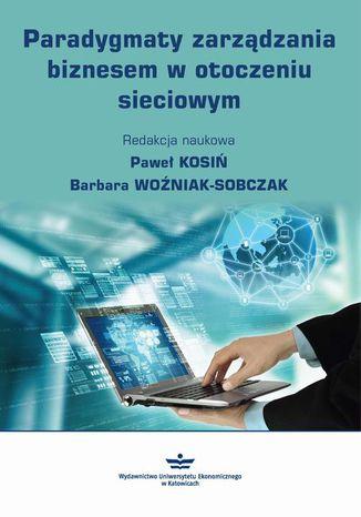 Okładka książki/ebooka Paradygmaty zarządzania biznesem w otoczeniu sieciowym