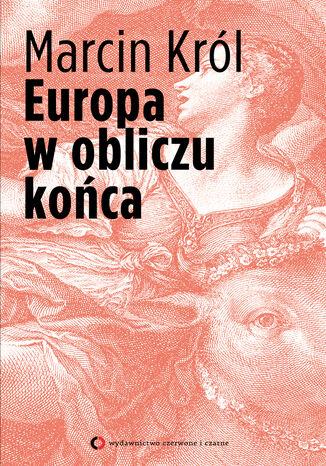 Okładka książki/ebooka Europa w obliczu końca