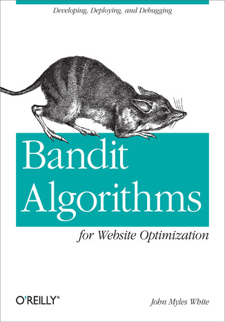 Okładka książki/ebooka Bandit Algorithms for Website Optimization