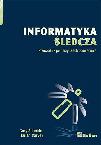 Okładka książki/ebooka Informatyka śledcza. Przewodnik po narzędziach open source