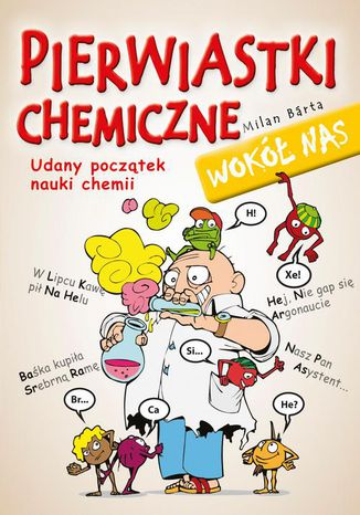 Okładka książki/ebooka Pierwiastki chemiczne wokół nas. Udany początek nauki chemii
