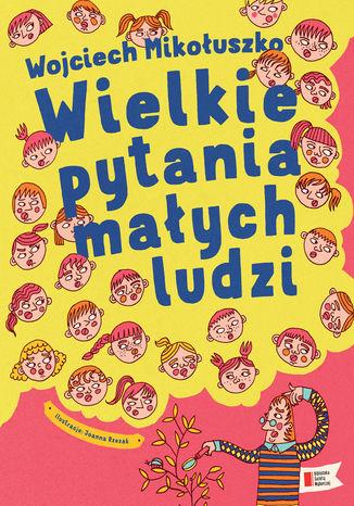 Okładka książki/ebooka Wielkie pytania małych ludzi