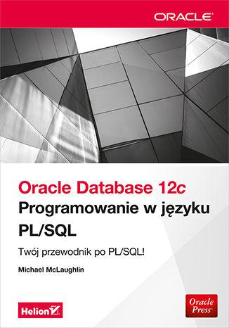 Okładka książki/ebooka Oracle Database 12c. Programowanie w języku PL/SQL