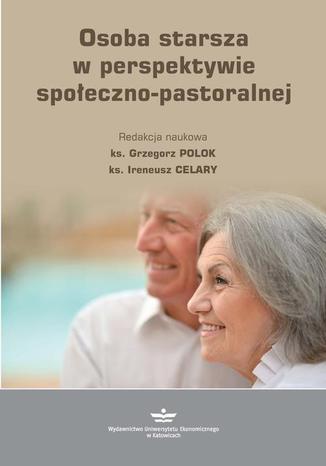 Okładka książki/ebooka Osoba starsza w perspektywie społeczno-pastoralnej