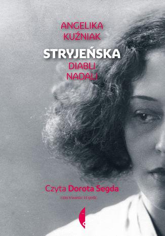 Okładka książki/ebooka Stryjeńska. Diabli nadali