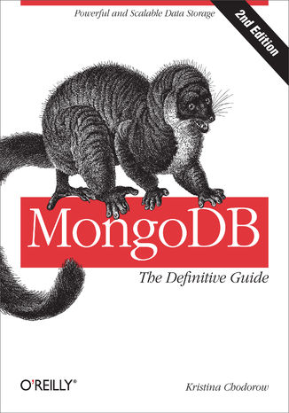 Okładka książki/ebooka MongoDB: The Definitive Guide. Powerful and Scalable Data Storage. 2nd Edition