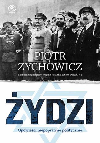 Okładka książki/ebooka Żydzi. Opowieści niepoprawne politycznie