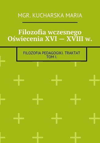 Okładka książki/ebooka Filozofia wczesnego Oświecenia XVI-- XVIIIw