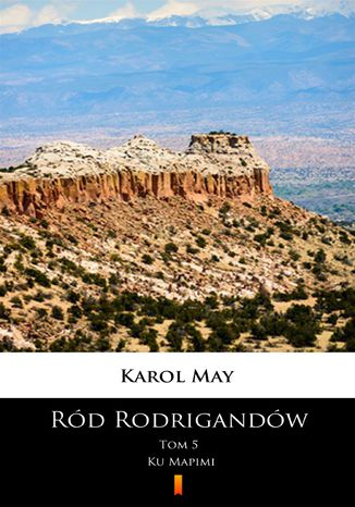Okładka książki/ebooka Ród Rodrigandów (Tom 5). Ród Rodrigandów. Ku Mapimi