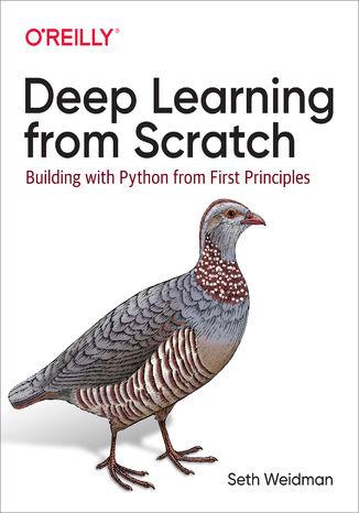 Okładka książki/ebooka Deep Learning from Scratch. Building with Python from First Principles