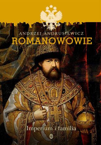 Okładka książki/ebooka Romanowowie. Imperium i familia