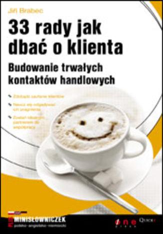 Okładka książki 33 rady jak dbać o klienta. Budowanie trwałych kontaktów handlowych