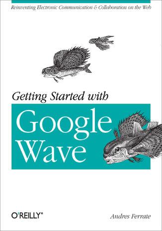 Okładka książki/ebooka Getting Started with Google Wave