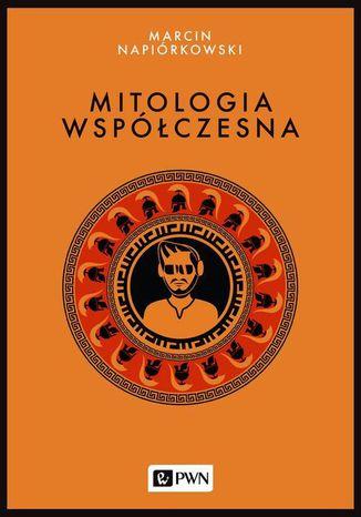Okładka książki/ebooka Mitologia współczesna