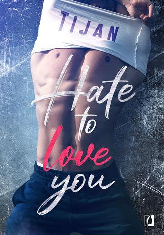 Okładka książki/ebooka Hate to love you