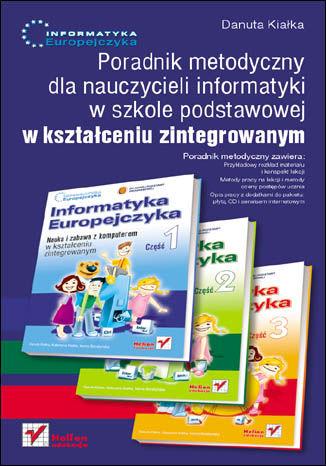 Okładka książki/ebooka Informatyka Europejczyka. Poradnik metodyczny dla nauczycieli informatyki w szkole podstawowej w kształceniu zintegrowanym