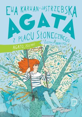 Okładka książki/ebooka Agata  z Placu  Słonecznego Agato, zostań!