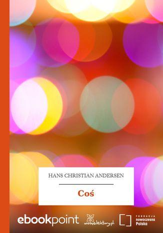 Okładka książki/ebooka Coś