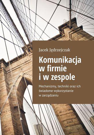 Okładka książki/ebooka Komunikacja wfirmie iwzespole