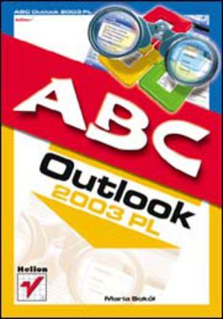 Okładka książki/ebooka ABC Outlook 2003 PL