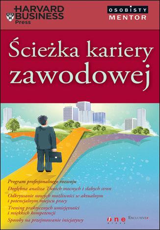 Okładka książki Ścieżka kariery zawodowej. Osobisty mentor - Harvard Business Press