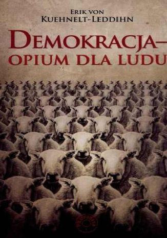 Okładka książki/ebooka Demokracja - opium dla ludu