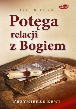 Okładka książki/ebooka Potęga relacji z Bogiem
