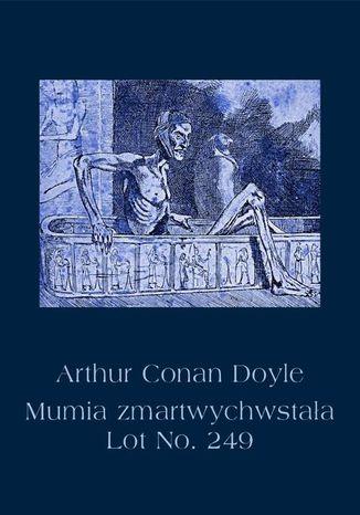 Okładka książki/ebooka Mumia zmartwychwstała. Lot No. 249