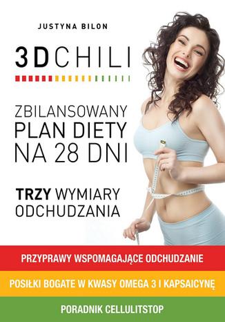 Okładka książki/ebooka Dieta 3D Chili - plan diety na 28 dni. Przyspiesz swój metabolizm i schudnij z pomocą przypraw, kwasów Omega-3 i kapsaicyny