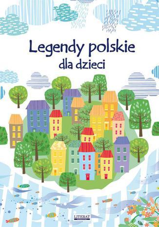 Okładka książki/ebooka Legendy polskie dla dzieci