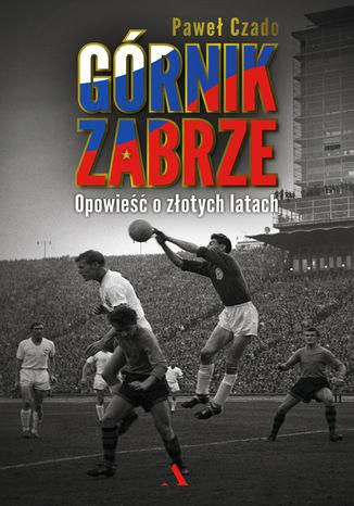 Okładka książki/ebooka Górnik Zabrze