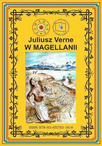 Okładka książki/ebooka W Magellanii. Wg rękopisu