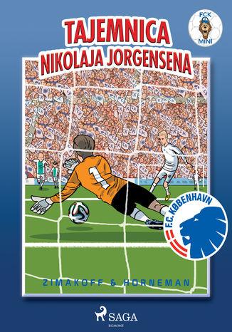 Okładka książki/ebooka FCK Mini - Tajemnica Nikolaja Jorgensena