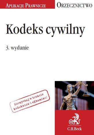Okładka książki/ebooka Kodeks cywilny. Orzecznictwo Aplikanta. Wydanie 3