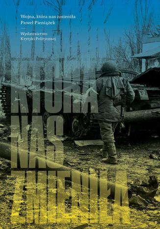 Okładka książki/ebooka Wojna która nas zmieniła