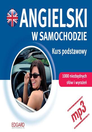 Okładka książki/ebooka Angielski w samochodzie. Kurs podstawowy