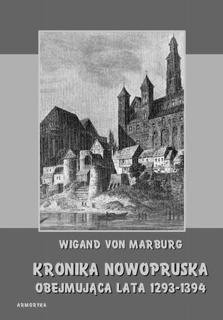 Okładka książki/ebooka Kronika Nowopruska. Obejmująca lata 1293-1394