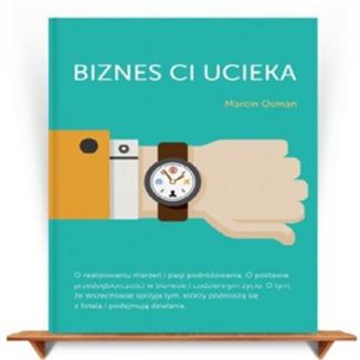 Okładka książki Biznes ci ucieka