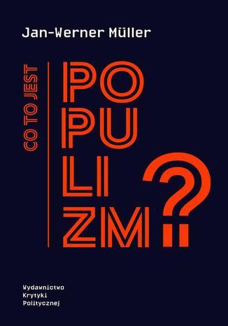 Okładka książki/ebooka Co to jest populizm?