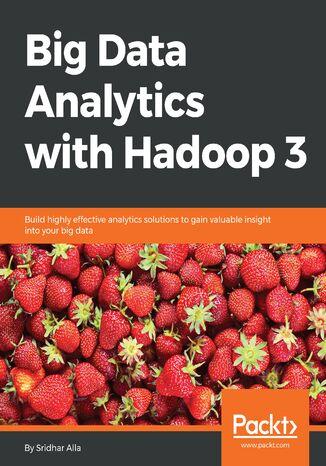 Okładka książki/ebooka Big Data Analytics with Hadoop 3