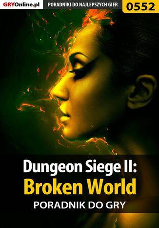 Okładka książki/ebooka Dungeon Siege II: Broken World - poradnik do gry