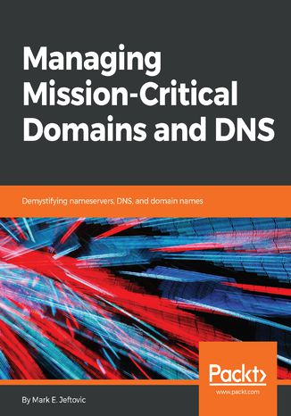 Okładka książki/ebooka Managing Mission - Critical Domains and DNS
