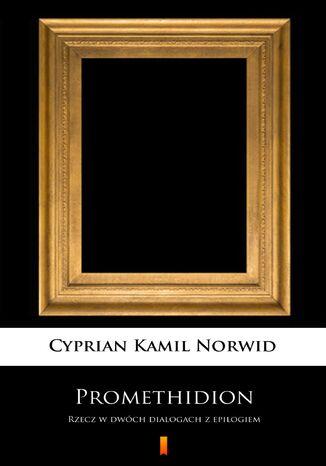 Okładka książki/ebooka Promethidion. Rzecz w dwóch dialogach z epilogiem