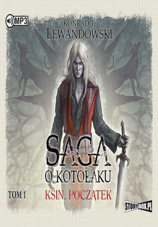 Okładka książki/ebooka Saga o kotołaku Tom 1 Ksin Początek