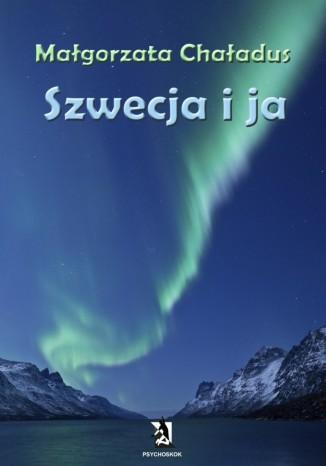 Okładka książki/ebooka Szwecja i ja