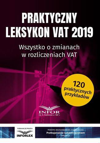 Okładka książki/ebooka Praktyczny Leksykon VAT 2019